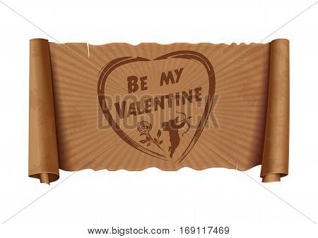 Ancient parchment with the image of heart, Cupid shooting a bow, rose flower and inscription - Be my Valentine. Vector illustration