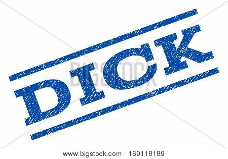 Dick watermark stamp. Text tag between parallel lines with grunge design style. Rotated rubber seal stamp with unclean texture. Vector blue ink imprint on a white background.