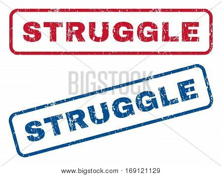 Struggle text rubber seal stamp watermarks. Vector style is blue and red ink caption inside rounded rectangular banner. Grunge design and dirty texture. Blue and red stickers.