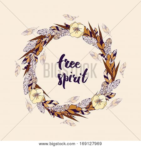 Vector flower wreath of feathers with flowers in a boho style. Lettering free spirit is in the center of the wreath. Decorative Boho element for design of invitations covers notebooks and other items