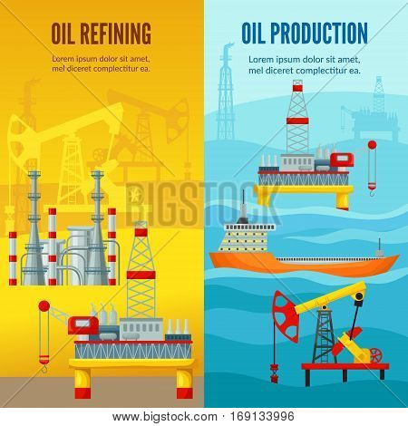 Oil industry vertical banners with petroleum extraction transportation manufacturing and refining vector illustration