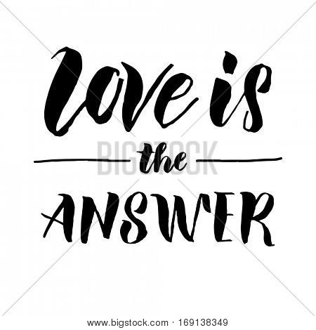 Love is the answer hand drawn text calligraphy for Valentine Day greeting card. Black calligraphic vector font on white background. Happy Valentines 14 February heart love congratulation art design
