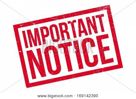 Important Notice rubber stamp. Grunge design with dust scratches. Effects can be easily removed for a clean, crisp look. Color is easily changed.