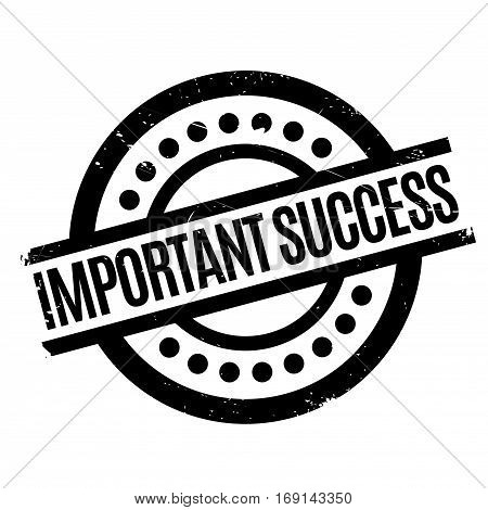 Important Success rubber stamp. Grunge design with dust scratches. Effects can be easily removed for a clean, crisp look. Color is easily changed.
