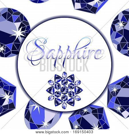 Sapphire round label with realistic crystals with sparkles of precious stones on white background with scattering of sapphires with different cuts. Vector illustration