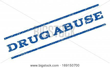 Drug Abuse watermark stamp. Text caption between parallel lines with grunge design style. Rotated rubber seal stamp with unclean texture. Vector blue ink imprint on a white background.