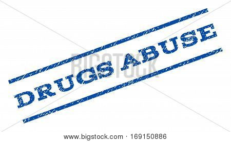 Drugs Abuse watermark stamp. Text caption between parallel lines with grunge design style. Rotated rubber seal stamp with unclean texture. Vector blue ink imprint on a white background.