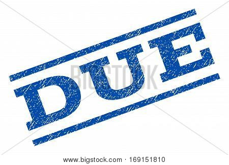 Due watermark stamp. Text tag between parallel lines with grunge design style. Rotated rubber seal stamp with dirty texture. Vector blue ink imprint on a white background.