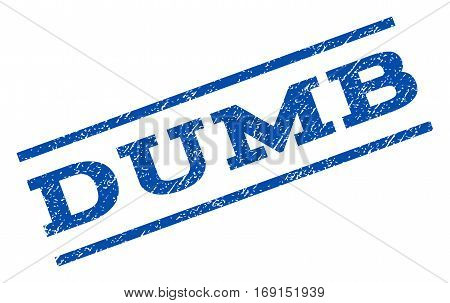 Dumb watermark stamp. Text tag between parallel lines with grunge design style. Rotated rubber seal stamp with unclean texture. Vector blue ink imprint on a white background.