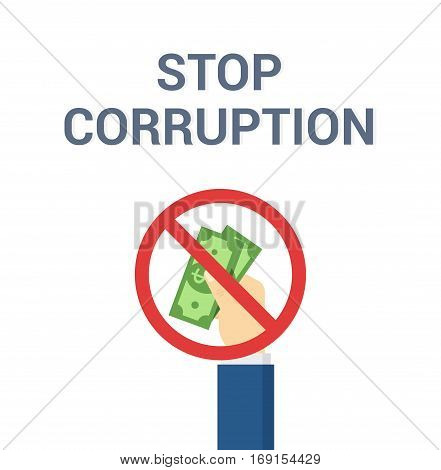 Stop Corruption vector illustration in flat style. Hand puts bribe -anti-corruption concept.