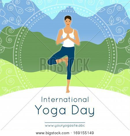 Vector illustration with beautiful girl in yoga pose on an mountains landscape background for use as template of poster for International Yoga Day 21st June.