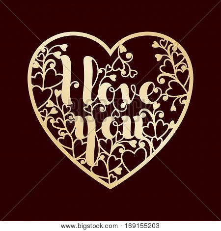 Golden openwork heart with inscription I love you. Vector decorative element. Laser cutting or foiling template for greeting cards envelopes wedding invitations interior elements.