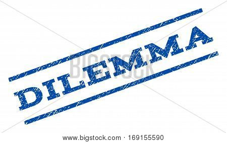 Dilemma watermark stamp. Text caption between parallel lines with grunge design style. Rotated rubber seal stamp with dust texture. Vector blue ink imprint on a white background.
