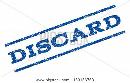 Discard watermark stamp. Text tag between parallel lines with grunge design style. Rotated rubber seal stamp with scratched texture. Vector blue ink imprint on a white background.