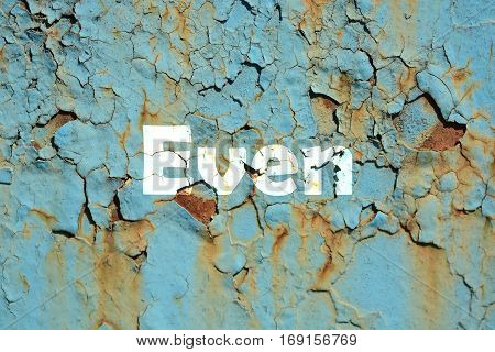 Even Word Print On The Rusty Corrugated Metal Wall Texture Background