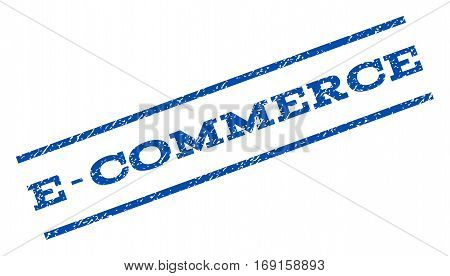 E-Commerce watermark stamp. Text tag between parallel lines with grunge design style. Rotated rubber seal stamp with dirty texture. Vector blue ink imprint on a white background.