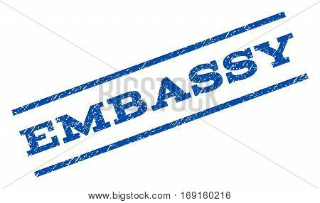 Embassy watermark stamp. Text tag between parallel lines with grunge design style. Rotated rubber seal stamp with dirty texture. Vector blue ink imprint on a white background.