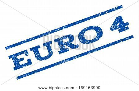 Euro 4 watermark stamp. Text caption between parallel lines with grunge design style. Rotated rubber seal stamp with unclean texture. Vector blue ink imprint on a white background.