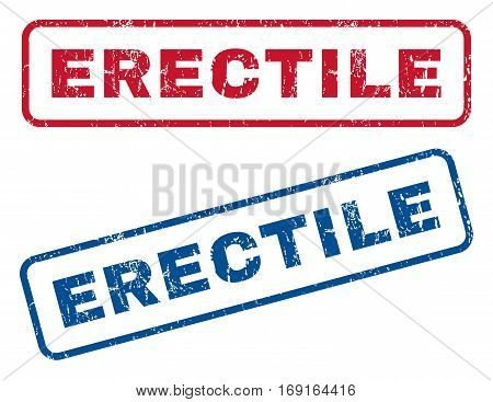 Erectile text rubber seal stamp watermarks. Vector style is blue and red ink caption inside rounded rectangular banner. Grunge design and dust texture. Blue and red signs.