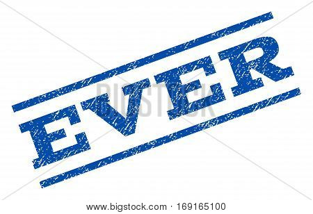 Ever watermark stamp. Text caption between parallel lines with grunge design style. Rotated rubber seal stamp with unclean texture. Vector blue ink imprint on a white background.