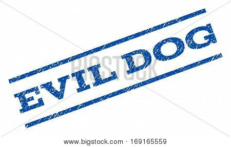 Evil Dog watermark stamp. Text tag between parallel lines with grunge design style. Rotated rubber seal stamp with unclean texture. Vector blue ink imprint on a white background.