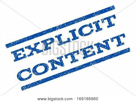 Explicit Content watermark stamp. Text caption between parallel lines with grunge design style. Rotated rubber seal stamp with unclean texture. Vector blue ink imprint on a white background.