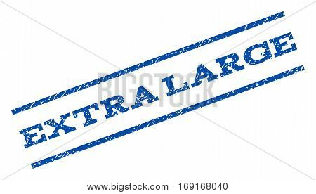 Extra Large watermark stamp. Text caption between parallel lines with grunge design style. Rotated rubber seal stamp with unclean texture. Vector blue ink imprint on a white background.