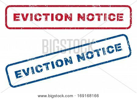 Eviction Notice text rubber seal stamp watermarks. Vector style is blue and red ink caption inside rounded rectangular shape. Grunge design and scratched texture. Blue and red signs.
