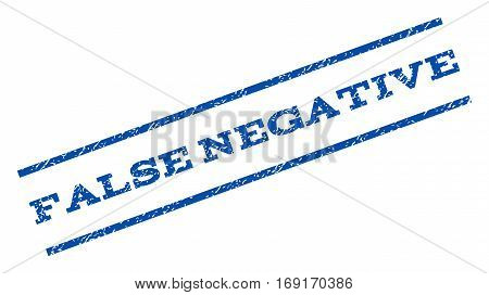 False Negative watermark stamp. Text caption between parallel lines with grunge design style. Rotated rubber seal stamp with scratched texture. Vector blue ink imprint on a white background.