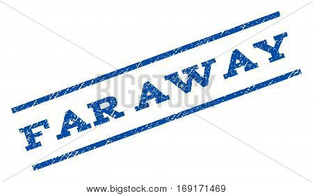 Far Away watermark stamp. Text caption between parallel lines with grunge design style. Rotated rubber seal stamp with dirty texture. Vector blue ink imprint on a white background.