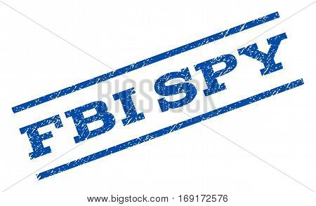 FBI Spy watermark stamp. Text caption between parallel lines with grunge design style. Rotated rubber seal stamp with scratched texture. Vector blue ink imprint on a white background.