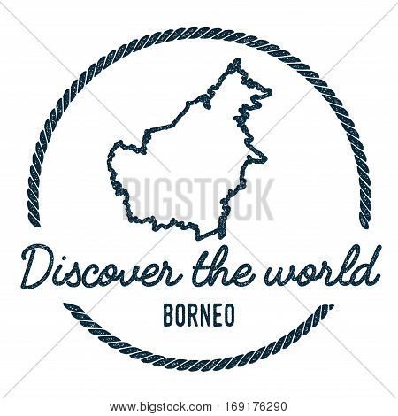 Borneo Map Outline. Vintage Discover The World Rubber Stamp With Island Map. Hipster Style Nautical