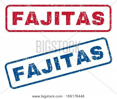 Fajitas text rubber seal stamp watermarks. Vector style is blue and red ink tag inside rounded rectangular shape. Grunge design and scratched texture. Blue and red signs.