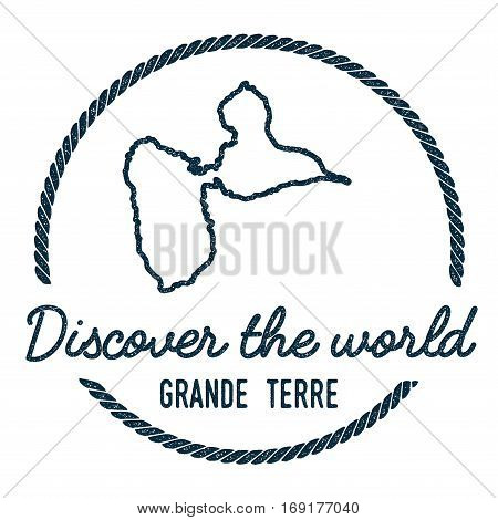 Grande-terre Map Outline. Vintage Discover The World Rubber Stamp With Island Map. Hipster Style Nau