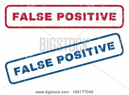 False Positive text rubber seal stamp watermarks. Vector style is blue and red ink tag inside rounded rectangular shape. Grunge design and unclean texture. Blue and red emblems.