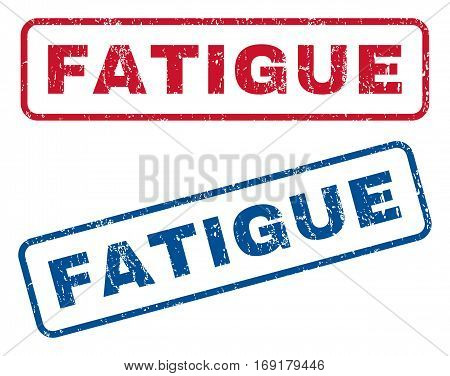 Fatigue text rubber seal stamp watermarks. Vector style is blue and red ink caption inside rounded rectangular shape. Grunge design and dust texture. Blue and red stickers.