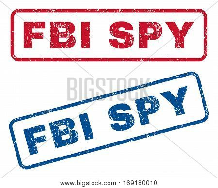 FBI Spy text rubber seal stamp watermarks. Vector style is blue and red ink caption inside rounded rectangular banner. Grunge design and scratched texture. Blue and red stickers.