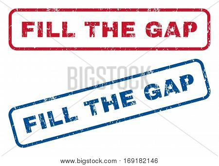 Fill The Gap text rubber seal stamp watermarks. Vector style is blue and red ink tag inside rounded rectangular shape. Grunge design and dirty texture. Blue and red stickers.