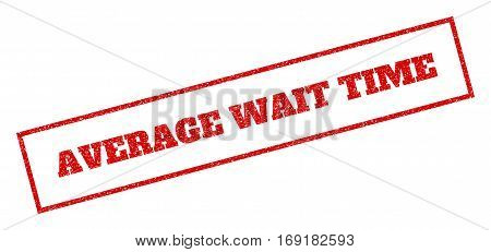 Red rubber seal stamp with Average Wait Time text. Vector caption inside rectangular shape. Grunge design and dust texture for watermark labels. Inclined emblem.