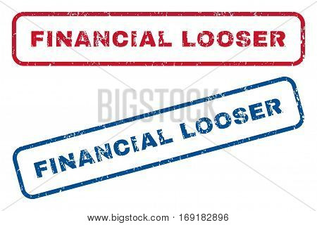 Financial Looser text rubber seal stamp watermarks. Vector style is blue and red ink caption inside rounded rectangular shape. Grunge design and unclean texture. Blue and red emblems.
