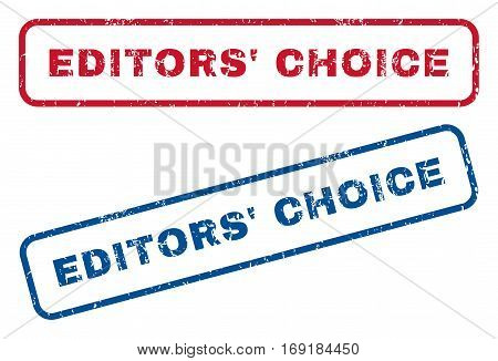Editors' Choice text rubber seal stamp watermarks. Vector style is blue and red ink caption inside rounded rectangular banner. Grunge design and dirty texture. Blue and red stickers.