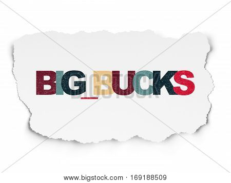 Business concept: Painted multicolor text Big bucks on Torn Paper background