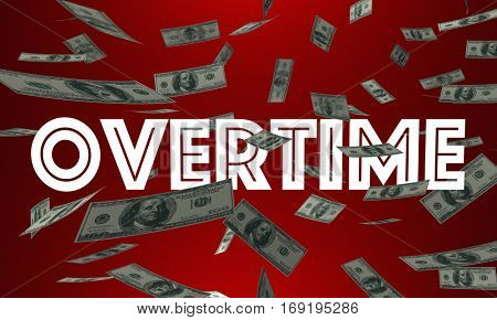 Overtime Money Pay Earn Extra Cash Word 3d Illustration