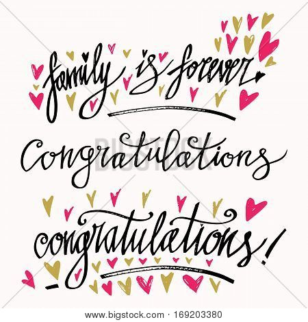 Set of calligraphy card with Congratulations and Family is forever lettering. Hand written text. Hand drawn lettering design. Inspirational and motivational handwritten quote. Isolated vector element