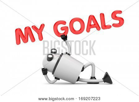 My goals. Robot hold red word - my goals! 3d illustration