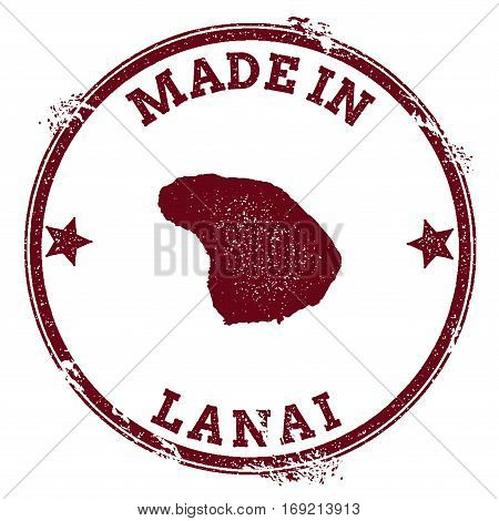 Lanai Seal. Vintage Island Map Sticker. Grunge Rubber Stamp With Made In Text And Map Outline, Vecto