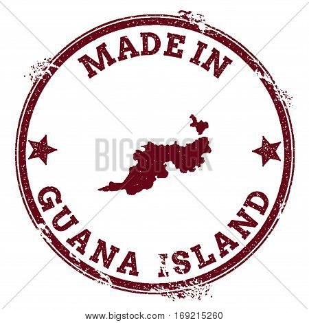 Guana Island Seal. Vintage Island Map Sticker. Grunge Rubber Stamp With Made In Text And Map Outline