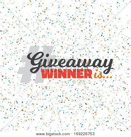 Illustration of Colorful Vector Confetti Effect. Glittering Confetti Giveaway Competition Template. Enter to Win Prize Concept