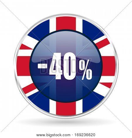 40 percent sale retail british design icon - round silver metallic border button with Great Britain flag