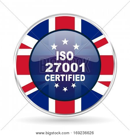 iso 27001 british design icon - round silver metallic border button with Great Britain flag poster